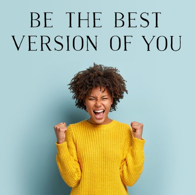 New year - Be the best version of you!